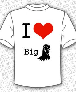 I love big cock t-shirt