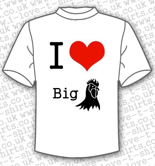 I love big cock t-shirt