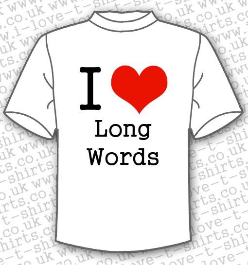 i love long words t-shirt