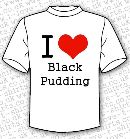 I Love Black Pudding T-shirt 1