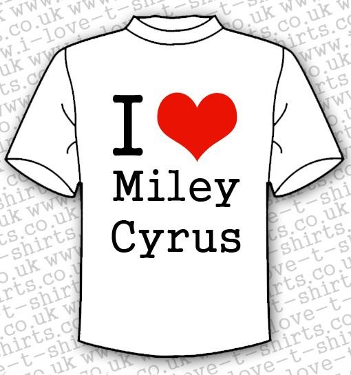 I Love Miley Cyrus T-shirt 1