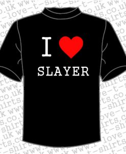 I love Slayer T-shirt