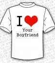 I Love Your Boyfriend T-shirt
