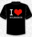 I Love Bulbasaur