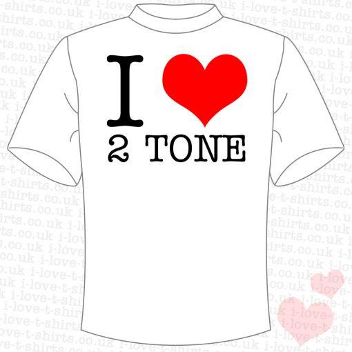 I Love 2 Tone T-Shirt