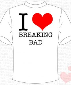 I Love Breaking Bad T-Shirt