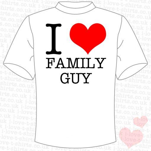 I Love Family Guy T-Shirt