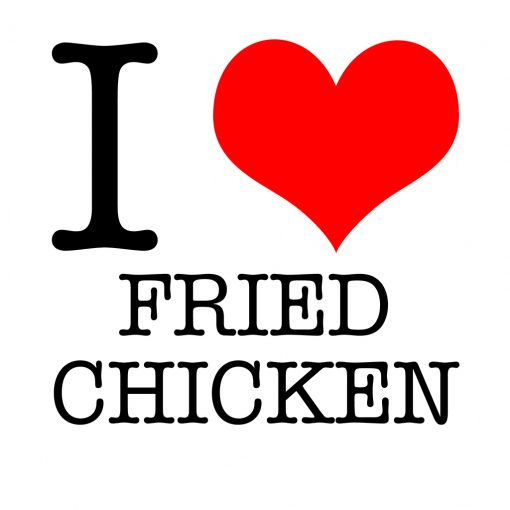 I Love Fried Chicken T-shirt