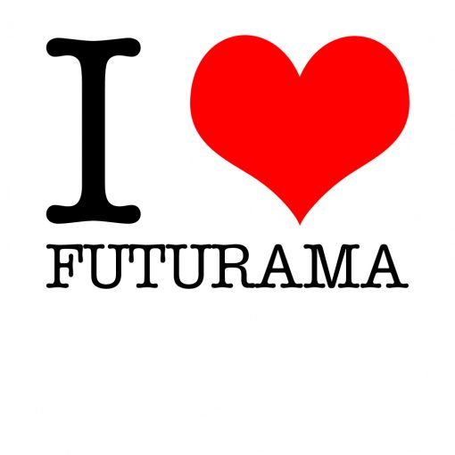 I Love Futurama T-Shirt