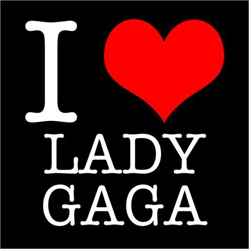 I Love Lady Gaga T-shirt