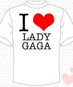 I Love Lady Gaga T-shirt