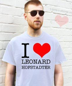 I Love Leonard Hofstadter T-Shirt