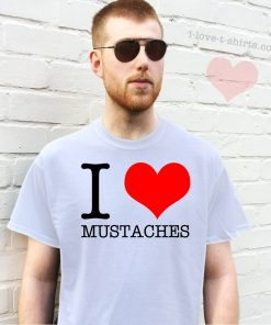 I Love Mustaches T-Shirt