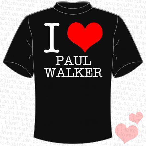 I Love Paul Walker T-Shirt