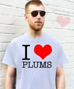 I Love Plums T-shirt