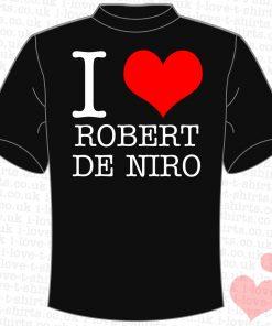 I Love Robert De Niro T-Shirt