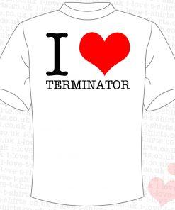 I Love Terminator T-Shirt