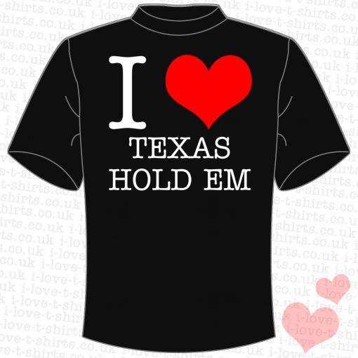 I Love Texas Hold Em T-Shirt