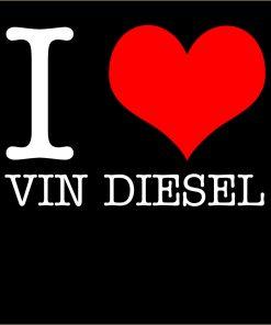 I Love Vin Diesel T-Shirt